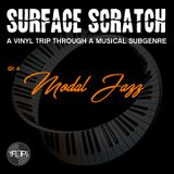 Surface Scratch - Ep. 4 Modal Jazz