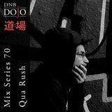 DNB Dojo Mix Series 70: Qua Rush
