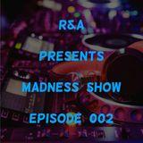 Madness Show - Episode 002