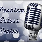 Problem Solver Series - Economy and Jobs