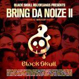 Black Skull Recordings Presents #030 Bring Da Noize II (1st Anniversary)