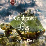 Headphones & Bass Vol 17 ( back to reality  ) Live D&B mix  03/12/2017