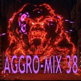 Aggro-Mix 38: Industrial, Power Noise, Dark Electro, Harsh EBM, Rhythmic Noise, Aggrotech, Cyber