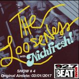 THE LOOSENESS with NICKFRESH - Episode #4 - 03/01/2017