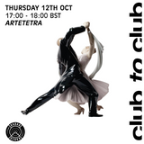 Club To Club w/ ARTETETRA - Thursday 12th 2017