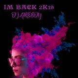 IM BACK 2K19 - DJGREEDY