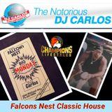 Notorious DJ Carlos - Falcons Nest 80'S CLASSIC HOUSE