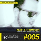 DjProfile.TV Exclusive Podcast 005 - Kemp & Thompson live! (MEX)