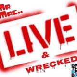 Live And Wrecked (Party Mix) - Mr Mac