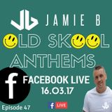 Jamie B's Live Old Skool Anthems On Facebook Live 16.03.17