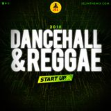 2018 DANCEHALL & REGGAE START UP | DJ JEL