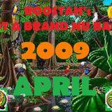 Roostah's Got A Brand Nu Bag 2009 - APRIL