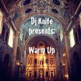 Dj Knife : presents : warm up