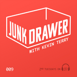 Junk Drawer - Episode 009
