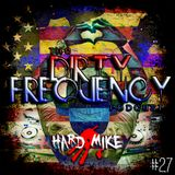Hard Mike - Dirty Frequency Vol. 27
