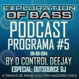 EXPLORATION OF BASS PROGRAMA #5 ESPECIAL OUTSOURCE DJ CON D CONTROL DEEJAY 06-09-2014