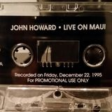 John Howard - Live On Maui (side.a) 1995
