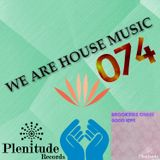 We Are House Music 074