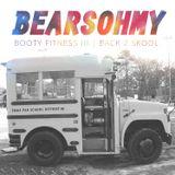 BEARSOHMY - Booty Fitness Vol 3 Back 2 Skool