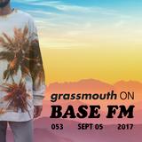 grassmouth on BASE FM 053 - Exmag, Shigeto, Onra