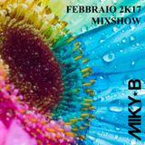 Miky B february 2K17 Mixshow