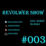Revolwer Show #003 (Exc. Guest DJ Bali)