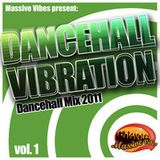 Massive Vibes - Dancehall Vibration 2010-11