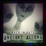 Back in Days (Ancient Aliens)