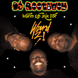 DJ RootBwoy's Warm-up For Ward 21