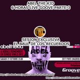 Abel The Kid - 6 Horas Groove Parte 3 (21 Octubre 2017)