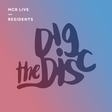 Dig The Disc - Sunday 4th February 2018 - MCR Live Residents