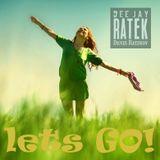DJ RATEK - Lets Go 2017