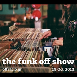 The Funk Off Show - 19 Oct. 2013