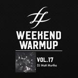 #WeekendWarmup Vol. 17 - Matt Murtha