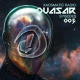 Kaosmatic Radio : Quasar Episode 005