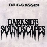 "E-Sassin - ""Darkside Soundscapes"" (DJ MIX)"
