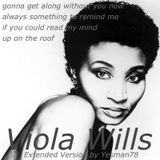 VIOLA WILLS (gonna get along without you now, always something to remind me, if you could read ...)