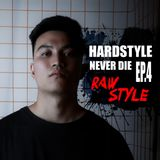 HARDSTYLE NEVER DIE EP.4   RAW STYLE - #H2B