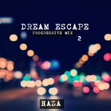 Dream Escape #2 - HaZa (2017 / 07 / 26 )