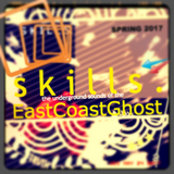 SKILLS : Underground Sounds of the EastCoastGhost