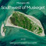 #6: Southwest of Muskeget