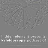 Hidden Element - Kaleidoscope Podcast 04