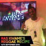 Reggae Recipe - 16/09/18 (Reggae / Dancehall / Bass / Bashment / Afrobeats)