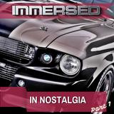 Immersed in nostalgia Part 1