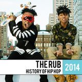 The Rub - History Of Hip Hop 2014 Mix