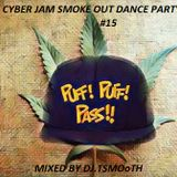 CYBER JAM SMOKE OUT DANCE PARTY #15 ''DJT.SMOoTH'
