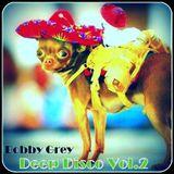 Bobby Grey - Deep Disco Vol.2 #livepodcast#.