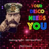 Your Disco Needs You - Opening Night (18.3.17)