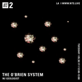 Geologist Presents The O'Brien System - 30th May 2017