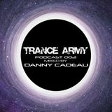 TranceArmy Podcast (Session 002 mixed by Danny Cadeau)